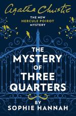 The Mystery of Three Quarters - Sophie Hannah (ISBN 9780008264468)