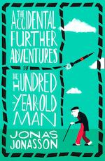 The Accidental Further Adventures of the Hundred-Year-Old Man - Jonas Jonasson (ISBN 9780008275570)