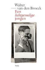 Een lichtgevoelige jongen - Walter van Broeck (ISBN 9789463103350)
