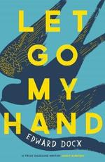 Let Go My Hand - Edward Docx (ISBN 9781509851027)