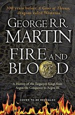 Fire and Blood - George R R Martin (ISBN 9780008307738)