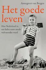 Het goede leven - Annegreet van Bergen (ISBN 9789045036748)