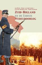 Zuid-Holland en de eerste Wereldoorlog - Henk van der Linden, Pauline Onderwater, Mark Sijlmans, Jan Both (ISBN 9789463381505)