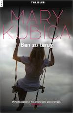 Ben zo terug - Mary Kubica (ISBN 9789402535587)