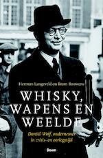 Whisky, wapens en weelde - Herman Langeveld, Bram Bouwens (ISBN 9789024424474)