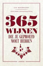 365 wijnen die je moet geproefd hebben - Luc Hoornaert, Sepideh Sedaghatnia (ISBN 9789401455565)