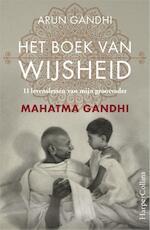 Het boek van wijsheid - Arun Gandhi (ISBN 9789402729702)