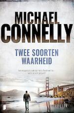 Twee soorten waarheid - Michael Connelly (ISBN 9789402310856)
