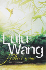 Heldere maan - Lulu Wang (ISBN 9789022546161)