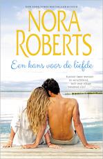 Een kans voor de liefde - Nora Roberts (ISBN 9789402535822)