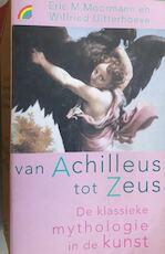 Van Achilleus tot Zeus - Eric M. Moormann, Wilfried Uitterhoeve (ISBN 9789041701855)