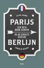 Parijs-Berlijn - Peter Jacobs, Erwin De Decker (ISBN 9789463102117)