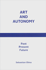 Art and Autonomy - Sebastian Olma (ISBN 9789080179394)
