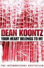 Your Heart Belongs to Me - Dean Koontz (ISBN 9780007267576)