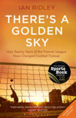 There's a Golden Sky - Ian Ridley (ISBN 9781408832745)