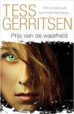 Prijs van de waarheid - Tess Gerritsen (ISBN 9789402757149)