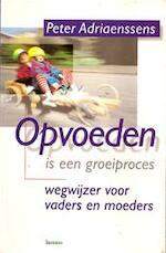 Opvoeden is een groeiproces - Peter Adriaenssens (ISBN 9789020927559)