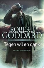 Tegen wil en dank - Robert Goddard (ISBN 9789024567362)