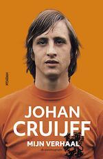 Johan Cruijff - mijn verhaal - Johan Cruijff (ISBN 9789046821565)