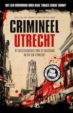 Crimineel Utrecht - Daniel M. van Doorn (ISBN 9789089755032)
