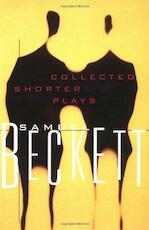 Collected Shorter Plays - Samuel Beckett (ISBN 9780802150554)