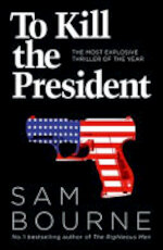 To Kill the President - Sam Bourne (ISBN 9780007413720)