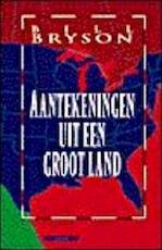 Aantekeningen uit een groot land - Bill Bryson (ISBN 9789045003467)