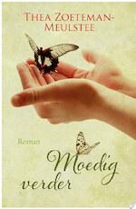 Moedig verder - Thea Zoeteman-Meulstee (ISBN 9789401911856)