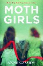 Moth Girls - Anne Cassidy (ISBN 9781471405112)