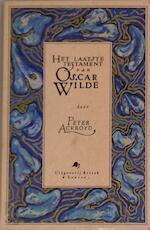Het laatste testament van Oscar Wilde - Peter Ackroyd, Mark de Neve (ISBN 9789063031664)