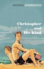 Christopher and His Kind - Christopher Isherwood (ISBN 9780099561071)