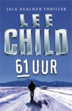 61 Uur - Lee Child (ISBN 9789024531721)