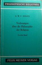 Vorlesungen über die Philosophie der Religion [2 vol.] - G.W.F. Hegel
