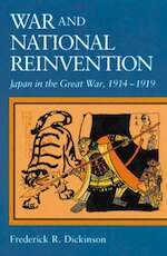 War & National Reinvention - Japan in The Great War, 1914-1919