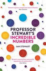 Professor Stewart's Incredible Numbers - Ian Stewart (ISBN 9781781254516)