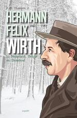Hermann Felix Wirth (1885-1981) - A.H. Huussen jr (ISBN 9789463384933)