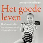 Het goede leven - Annegreet van Bergen (ISBN 9789045038728)