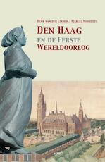 Den Haag en de Eerste Wereldoorlog - Henk van der Linden, Marcel Nonhebel (ISBN 9789463385367)