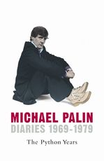 Diaries 1969-1979 - Michael Palin (ISBN 9780297844365)