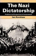 The Nazi Dictatorship: problems and perspectives of interpretation - Ian Kershaw (ISBN 9780713164084)