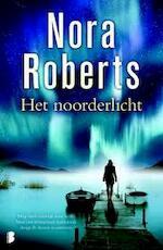 Het noorderlicht - Nora Roberts (ISBN 9789022560600)