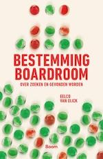 Bestemming boardroom - Eelco van Eijck (ISBN 9789058758163)