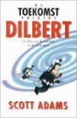De toekomst volgens Dilbert - Scott Adams, Wybrand Scheffer, Jan Bos (ISBN 9789020933024)