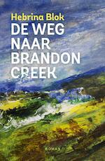 De weg naar Brandon Creek - Hebrina Blok (ISBN 9789492883582)