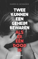 Twee kunnen een geheim bewaren - Karen McManus (ISBN 9789000364398)