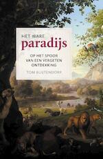 Het ware paradijs - Tom Buijtendorp (ISBN 9789401915601)