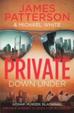 Private Down Under - James Patterson, Michael White (ISBN 9781846058905)