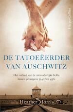 De tatoeëerder van Auschwitz - Heather Morris (ISBN 9789402729801)