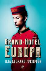 Grand Hotel Europa - Ilja Leonard Pfeijffer (ISBN 9789029526234)