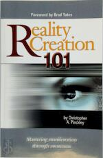 Reality Creation 101 - Christopher A. Pinckley (ISBN 9781439200049)